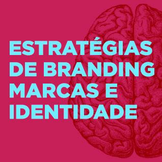 Estratégias de Branding, marcas e identidade.